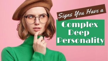 12 Signs You Have a Deep and Complex Personality